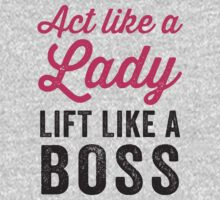 Act Like A Lady Lift Like A Boss (Black) T-Shirt