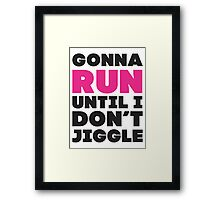 Gonna Run Until I Dont Jiggle (Pink, Black) Framed Print