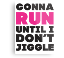 Gonna Run Until I Dont Jiggle (Pink, Black) Metal Print