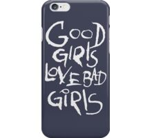 Good girls love bad girls iPhone Case/Skin