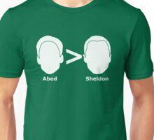 Abed > Sheldon Unisex T-Shirt