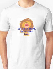 Cut Me a Break I'm a Lions Fan T-Shirt