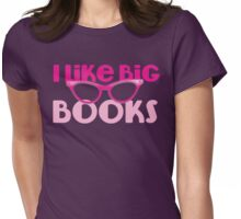 I LIKE BIG BOOKS in pink with cute eye glasses Womens Fitted T-Shirt