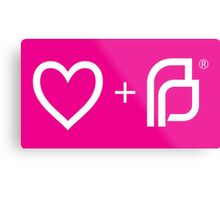 I ♡ Planned Parenthood wp Metal Print