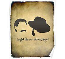 I Said Throw Down, Boy!! Poster
