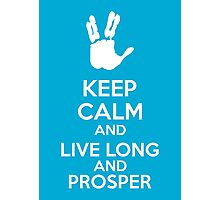 Keep Calm And Live Long And Prosper Photographic Print