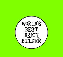 WORLD'S BEST BRICK BUILDER by Chillee Wilson from Customize My Minifig by ChilleeW