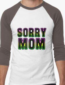 Sorry Mom Men's Baseball ¾ T-Shirt