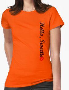 Hello, Sweetie.  T-Shirt