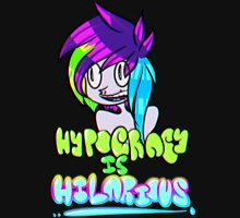 Hypocricy is Hilarious Unisex T-Shirt
