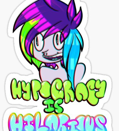 Hypocricy is Hilarious Sticker
