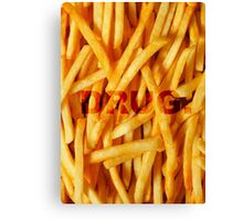 Fries before anyone. Canvas Print