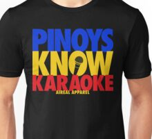 PINOYS KNOW KARAOKE by AiReal Apparel Unisex T-Shirt