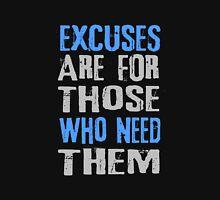 excuses Unisex T-Shirt