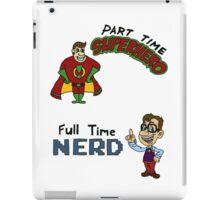 Part Time Superhero, Full Time Nerd iPad Case/Skin
