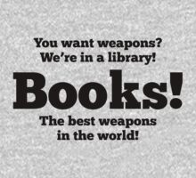 Dr Who quote -- Books - the best weapons in the world by moonshine and lollipops