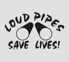 Loud Pipes Save Lives by bigredbubbles06
