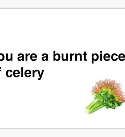 Burnt Celery Insult Sticker