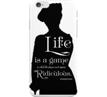 Life is a Game in Which the Player Must Appear Ridiculous iPhone Case/Skin