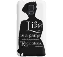 Life is a Game in Which the Player Must Appear Ridiculous Samsung Galaxy Case/Skin