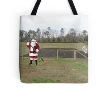 Santa hated the off-season, when it was Mrs. Claus' turn to shout 'Hoe hoe hoe!' Tote Bag
