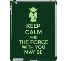 Keep Calm And The Force With You May Be iPad Case/Skin