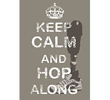 Keep Calm and Hop Along Photographic Print