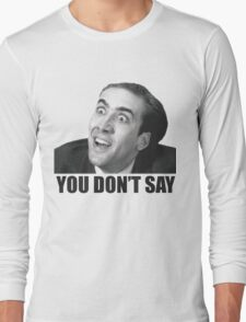 Nicolas Cage Meme Long Sleeve T-Shirt