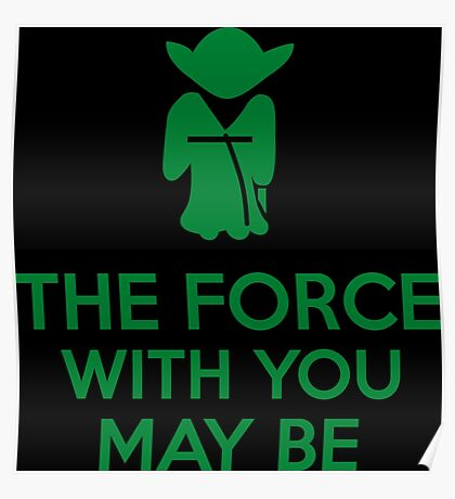 The Force With You May Be Poster