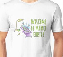 Welcome to planet Earth! Unisex T-Shirt
