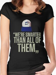"""""""We're smarter than all of them"""" Women's Fitted Scoop T-Shirt"""