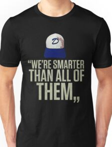 """""""We're smarter than all of them"""" Unisex T-Shirt"""