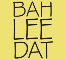 Bah Lee Dat | FreshThreadShop.com by FreshThreadShop