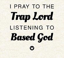I Pray to the Trap Lord Listening to Based God   FreshThreadShop.com Hoodie