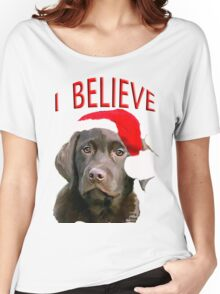 Chocolate Lab Believe Women's Relaxed Fit T-Shirt