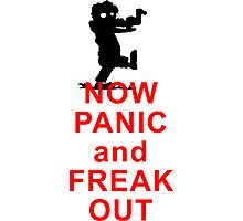 Now Panic and Freak Out! Don´t think of keeping calm. ;-) Photographic Print