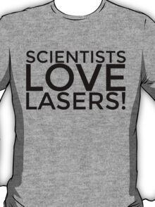 Breaking bad quotes - scientists love lasers - saul goodman T-Shirt