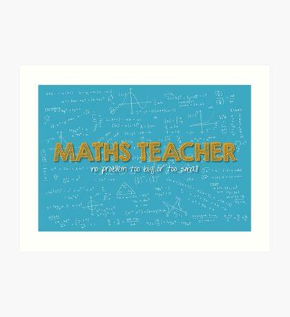 Maths Teacher (no problem too big or too small) - blue Art Print