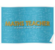Maths Teacher (no problem too big or too small) - blue Poster