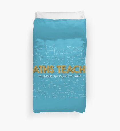 Maths Teacher (no problem too big or too small) - blue Duvet Cover