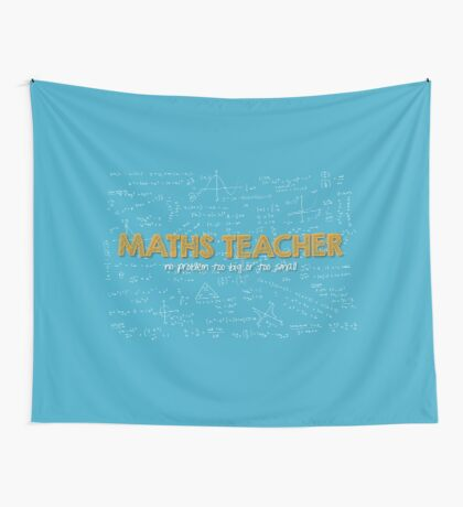 Maths Teacher (no problem too big or too small) - blue Wall Tapestry