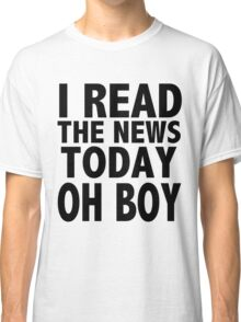 A DAY IN THE LIFE Classic T-Shirt
