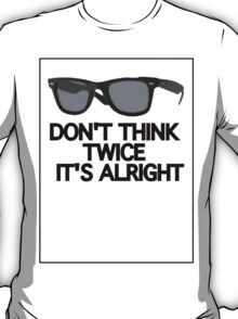 DON'T THINK TWICE T-Shirt