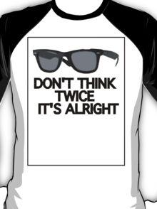 DON'T THINK TWICE T-Shirt