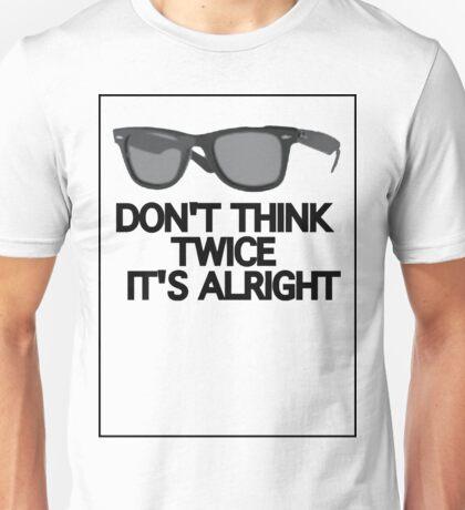 DON'T THINK TWICE Unisex T-Shirt