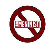 ANTI MENINIST  Photographic Print