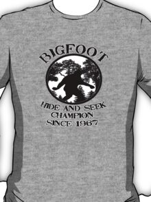 Bigfoot Hide and Seek Champion Since 1967  T-Shirt