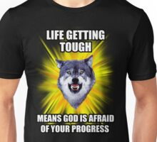 Courage Wolf - Life Getting Tough Means God is Afraid of Your Progress Unisex T-Shirt