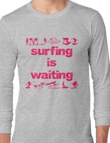 Surfing Is Waiting (pink) Long Sleeve T-Shirt