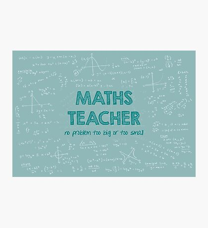 Maths Teacher (no problem too big or too small) - green Photographic Print